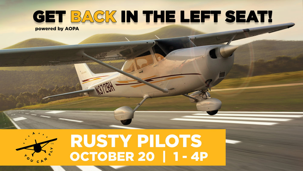 Rusty Pilots Seminar | October 20, 2018 Presented by Aircraft Owners and Pilots Association