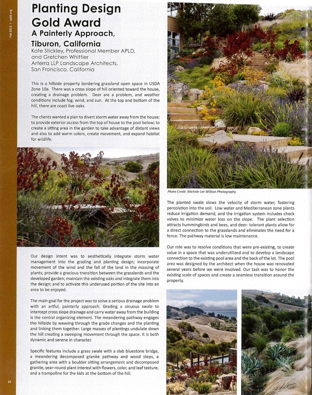 The Painterly Approach won a gold award from the APLD in 2013, for correcting a serious storm water and drainage problem .