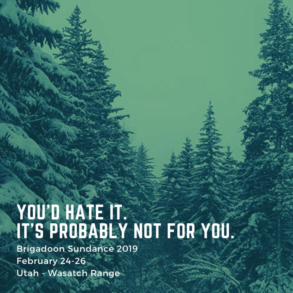 You'd Hate It Brigadoon Sundance 2019.png