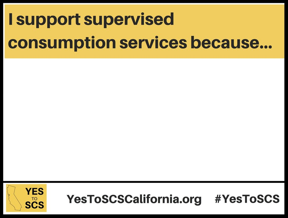 I support supervised consumption services because... - Tell us why you support SCS!