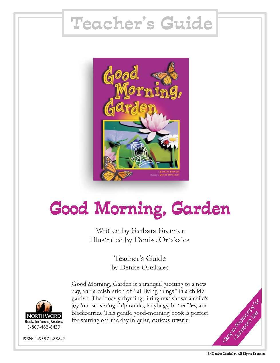 Good Morning, Garden Teacher's Guide ©Denise Ortakales