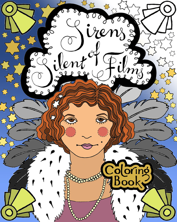 Sirens of Silent Films Coloring Book Cover, mixed media © Denise Ortakales