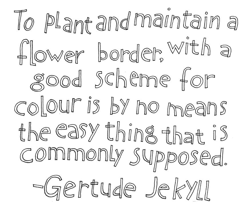 Gertrude Jekyll quote, sharpie © Denise Ortakales