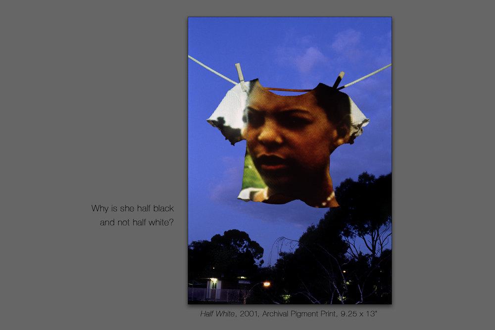 Half White, 2001