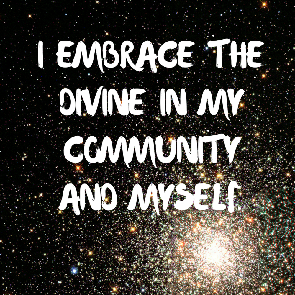 I Embrace the Divine in My Community and Myself