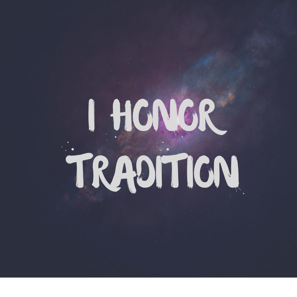 I Honor Tradition.