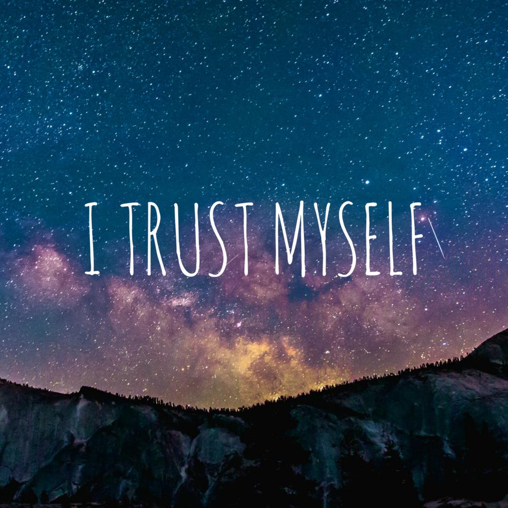 I Trust Myself