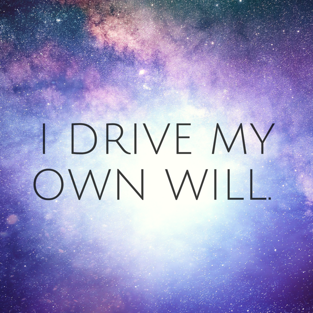 I Drive My Own Will.