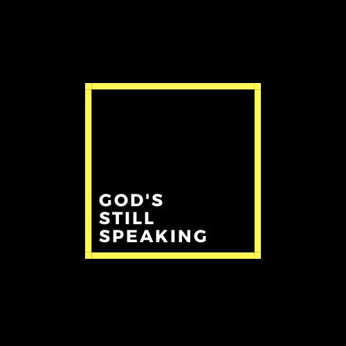 God's still speaking