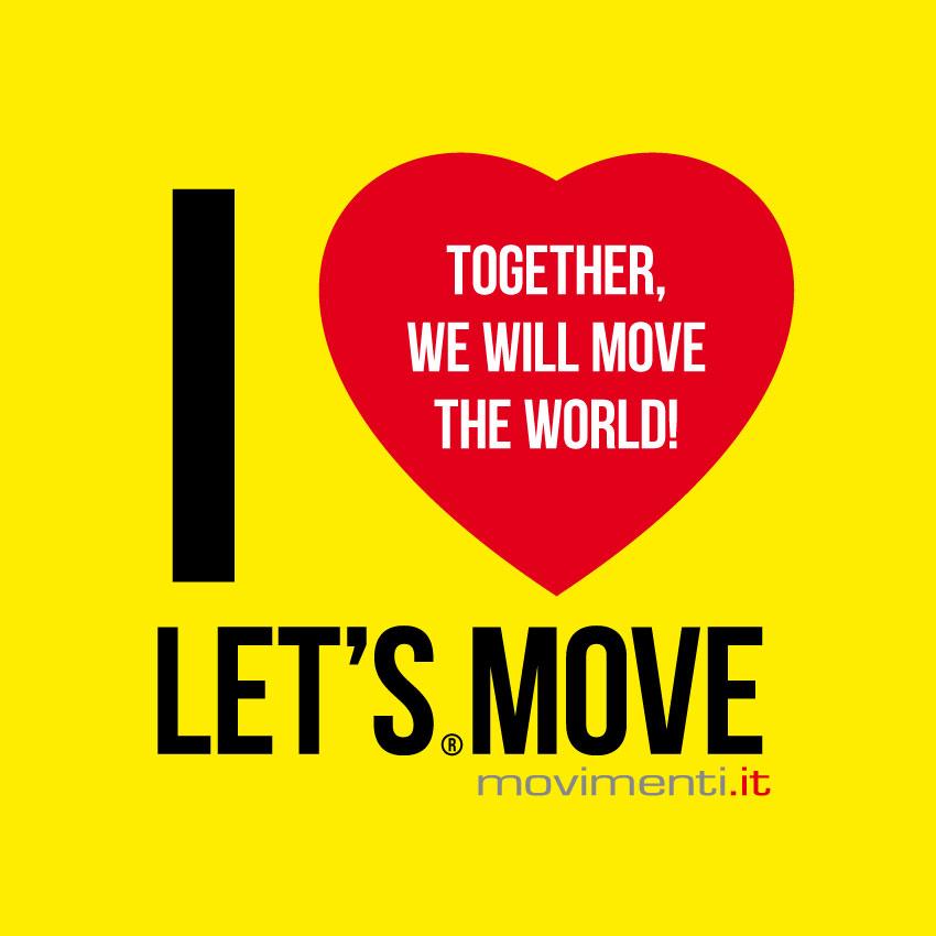 """Condividi l'iniziativa """"I LOVE LET'S MOVE"""" movimenti.it utilizzando le tag: #letsmoveforabetterworld #palestramovimenti #muoviamociinsieme"""
