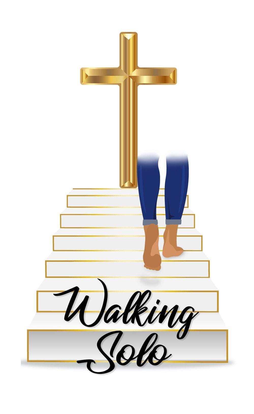 Walking Solo: The Blog - For the single, millennial Christian. (Joshua 1:9)