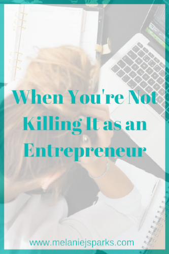 When you're not killing it as an entrepreneur | mindset of an entrepreneur | jealousy and struggles as a business owner