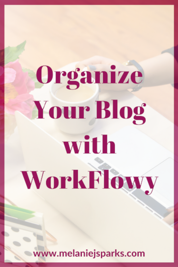 How to organize your blog with WorkFlowy