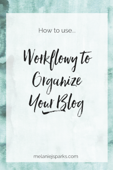 Blog organization using WorkFlowy, how to organize your blog