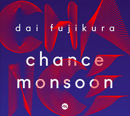 Dai Fujikura: Chance Monsoon
