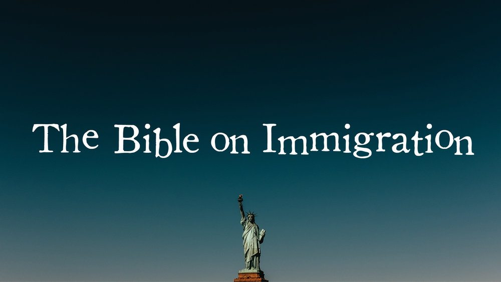 The Bible on Immigration.jpg