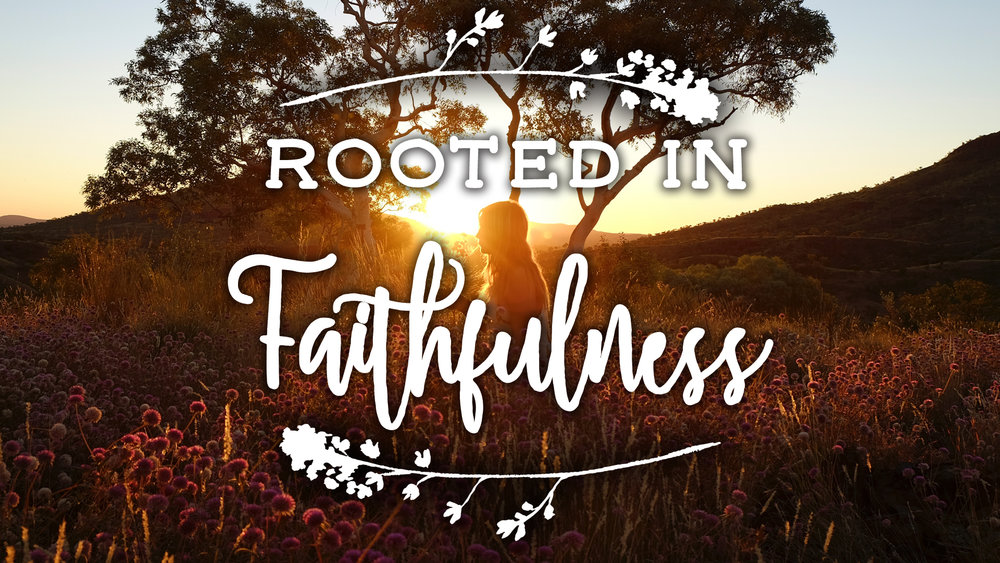 Rooted in Faithfulness Graphic.jpg