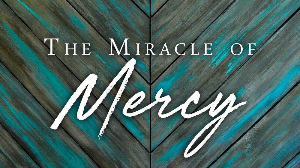 The Miracle of Mercy.jpg