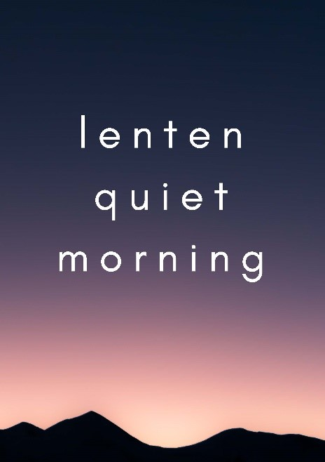 lenten quiet morning.jpg
