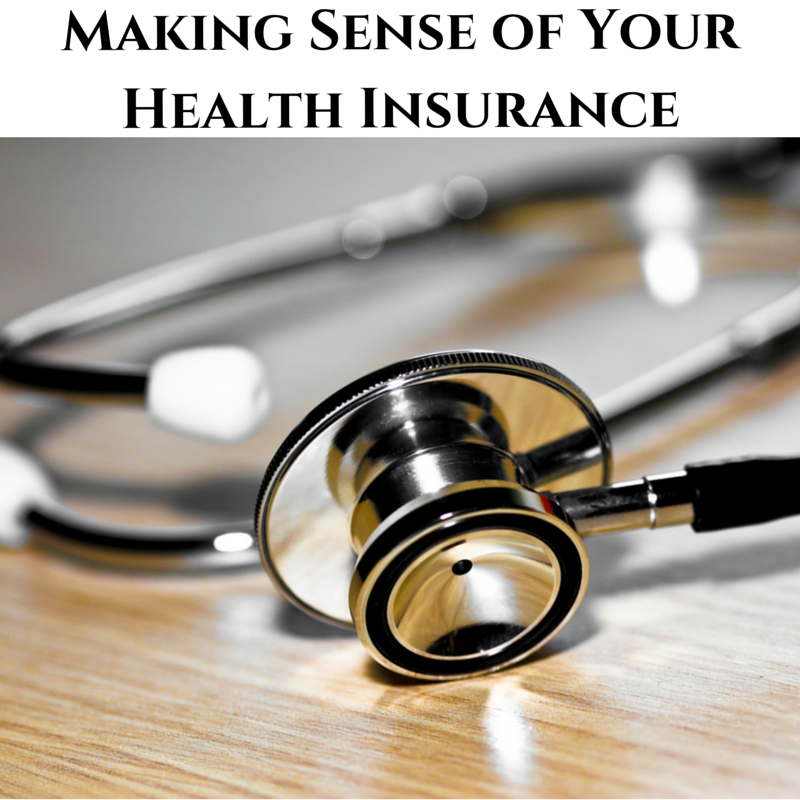 Making Sense of Your Health Insurance
