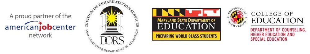 A proud partner of the American Job Center network.  Maryland State Department of Education Division of Rehabilitation Services DORS. Maryland State Department of Education preparing world class students. University of Maryland, College of Education, Department of Counseling,  Higher Education, and Special Education.