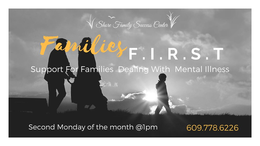 Families F.I.R.S.T - Family, Information, Respite, Support & Training. Provides support to adult family members of an adult loved one who has a mental illness.