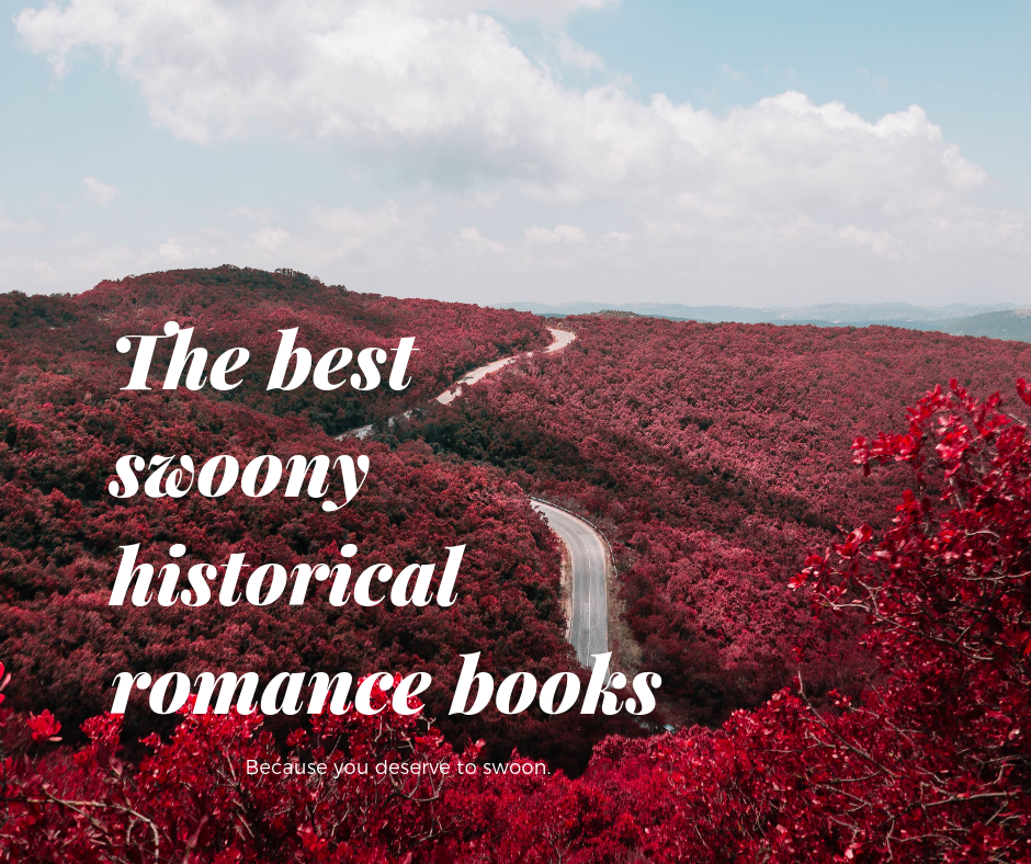 The best swoony historical romance books.png