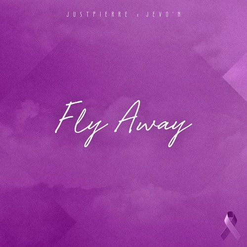 JustPierre - Fly Away ft. JeVo'n