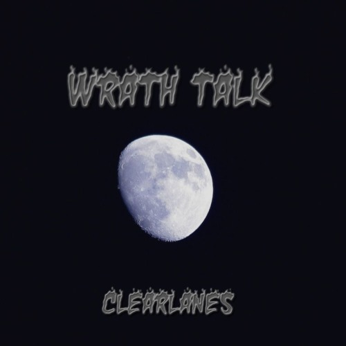 ClearLanes - Wrath Talk