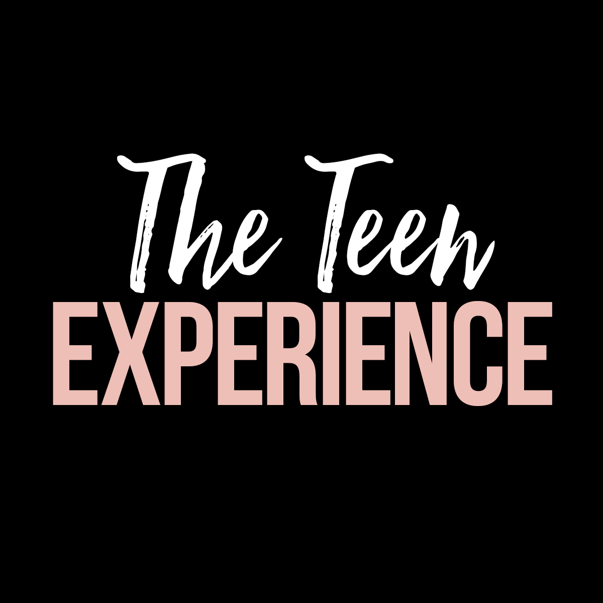 The Teen Experience