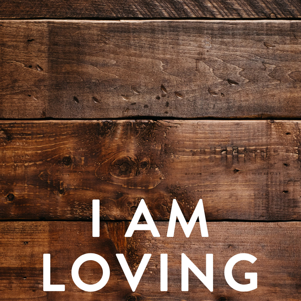 I am loving