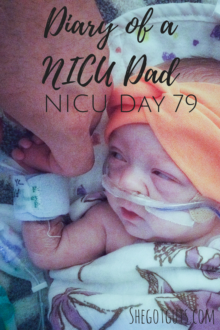 Diary of a NICU Dad - Day 79 - shegotguts.com