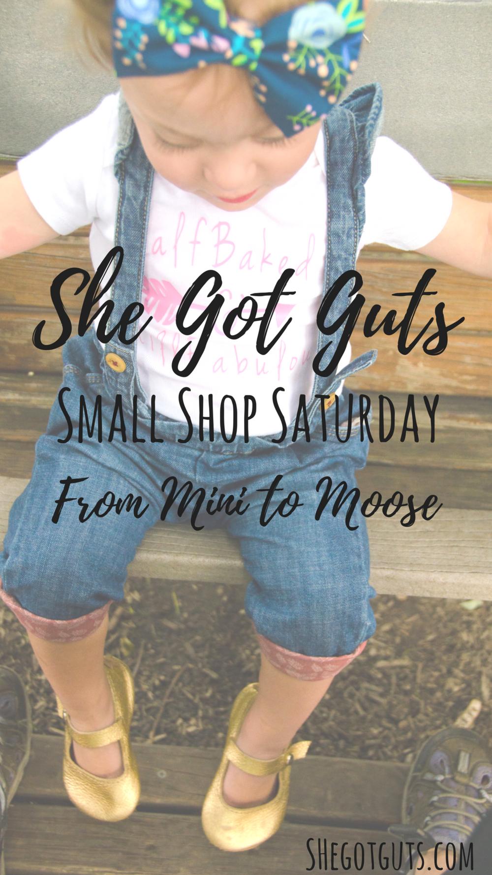 Small Shop Saturday - Mini to Moose - shegotguts.com