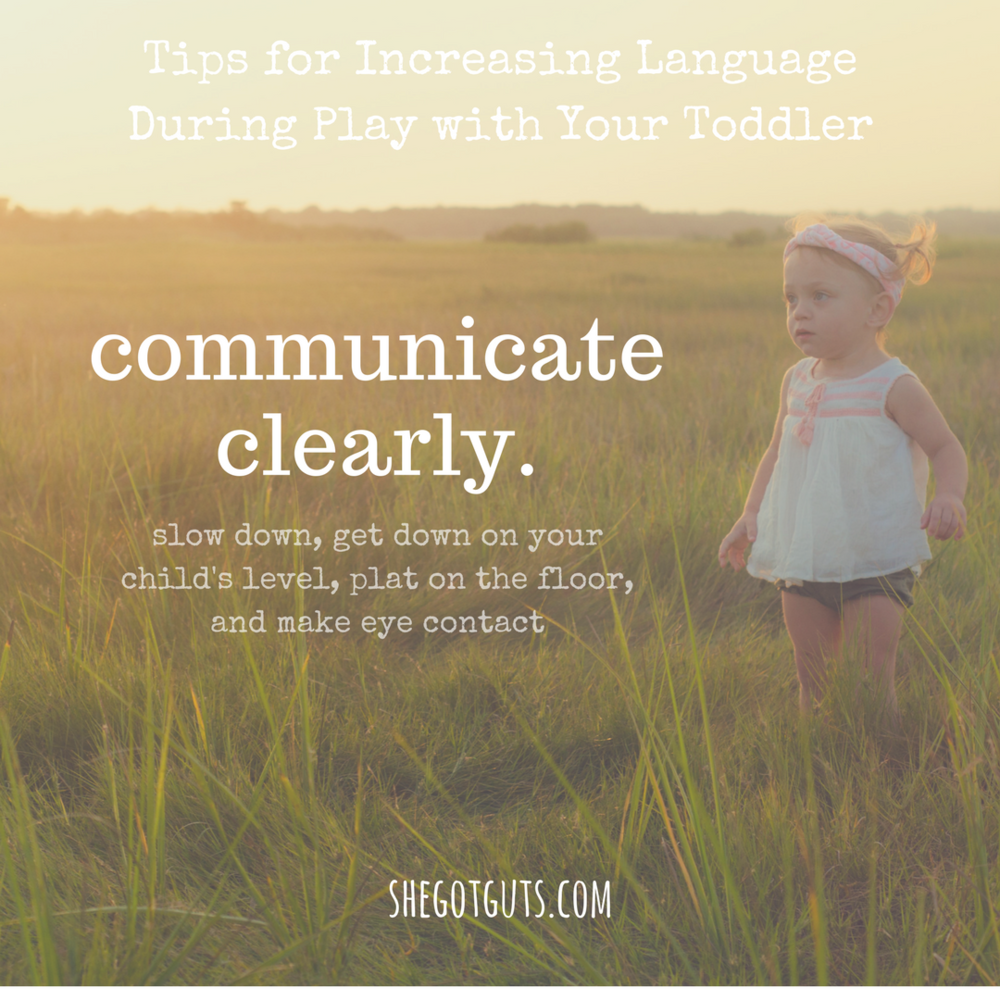 Copy of Copy of Copy of Tips for Increasing Language During Play with Your Toddler- communicate clearly.png