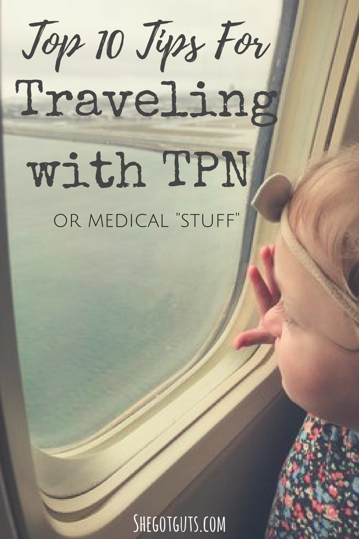 top 10 tips for traveling with tpn - she got guts