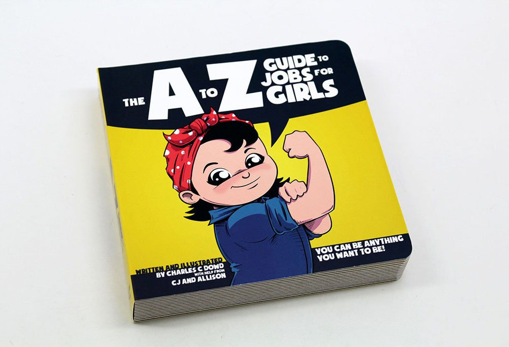 1. The A to Z Guide to Jobs for Little Girls - A great way to introduce to girls that they can be anything using the classic alphabet style book. A is a for astronaut, F is for firefighter, etc. Author Charles C Dowd is creator & illustrator of comics and kid's books featuring awesome female protagonists, monsters, and cats. He was inspired to create some of his work after taking his daughter to their local comic shop and quickly discovering a lack of non-sexualized female led comics for her to enjoy.