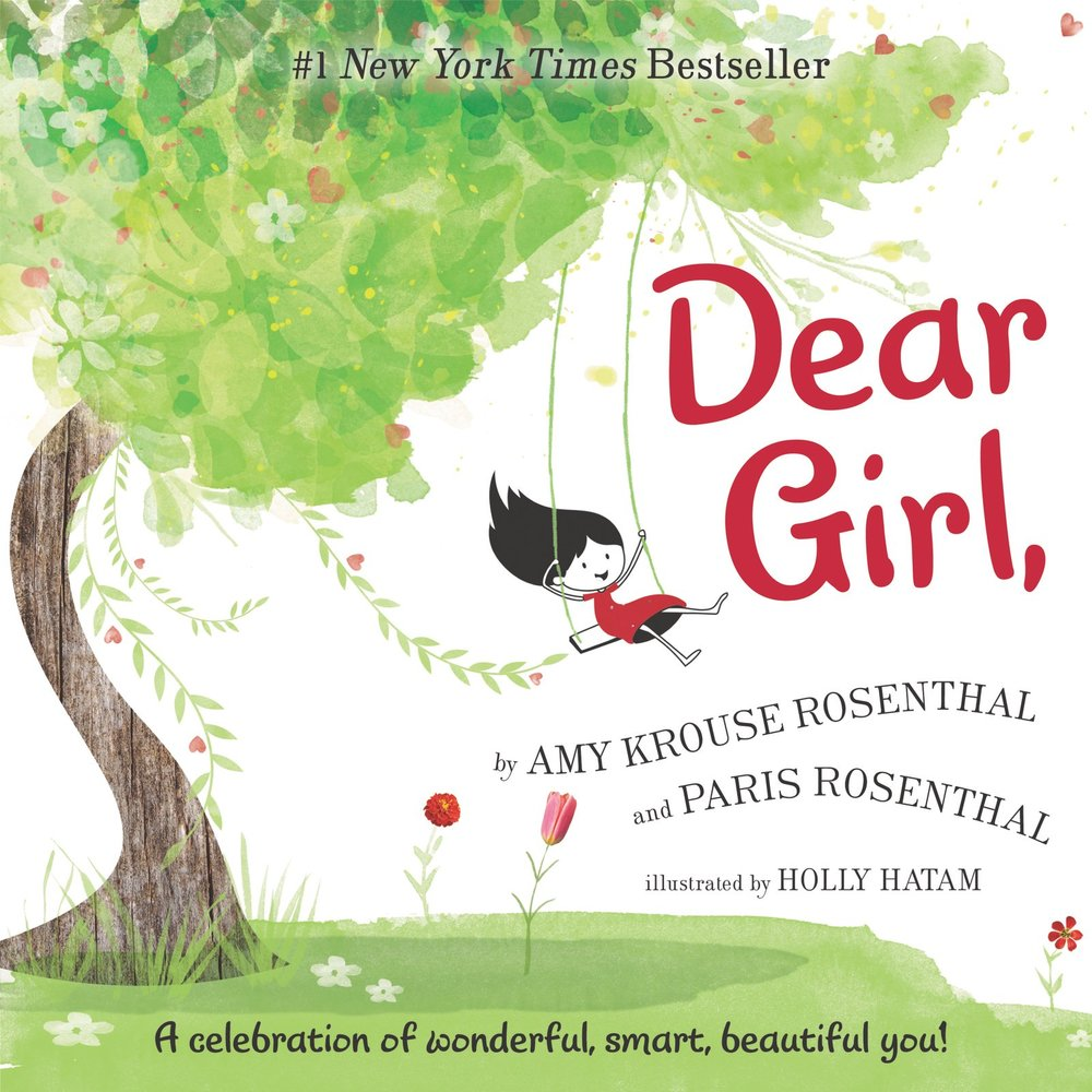 6. Dear Girl, - One of my favorites written by a mother and daughter. This book encourages girls to always be themselves and that she's great just the way she is—whether she enjoys jumping in a muddy puddle, has a face full of freckles, or dances on table tops. This book is about love, empowerment, self-affirmation, curiosity, and everything else we need more of in the world. This book is great for all humans.Dear Girl,Find people like you.Find people unlike you.