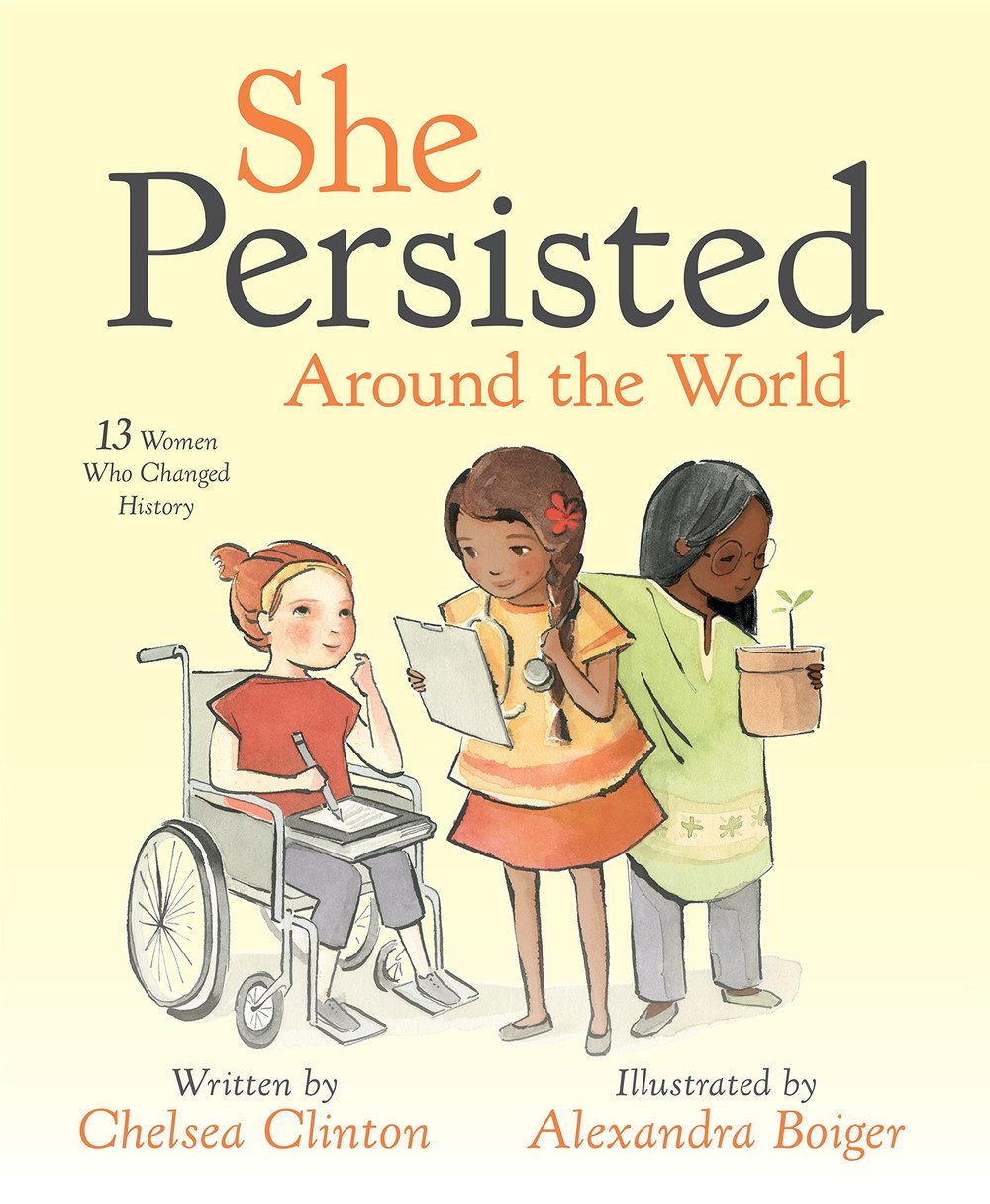 20. She Persisted Around the World - In this book, Chelsea Clinton introduces readers to a group of thirteen incredible women who have shaped history all across the globe. 3 diverse women who stood up to discouragement based on their gender and succeeded in long-lasting ways. The artwork shows these women not only as themselves, but as their younger selves, striving to reach higher goals they were told weren't available to them.
