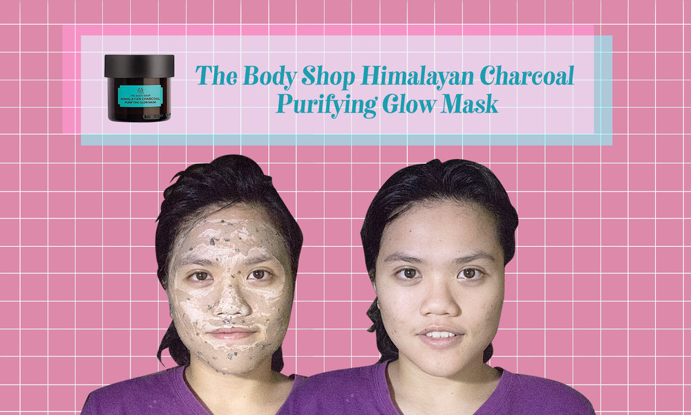 The Body Shop Himalayan Charcoal Purifying Glow Mask: Leafy, minty, and feels refreshing. But most importantly, it does the job.