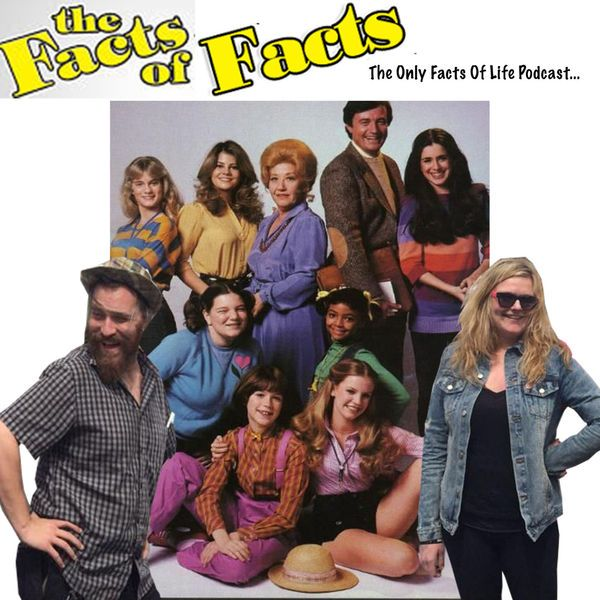 the-facts-of-facts-the-only-facts-of-life-podcast.jpg