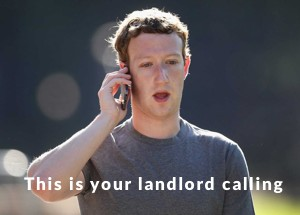 Mark Zuckerberg is your landlord if you have a Facebook page