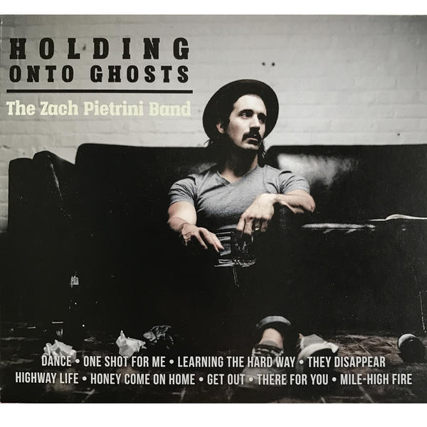 Holding Onto Ghosts   The Zach Pietrini Band