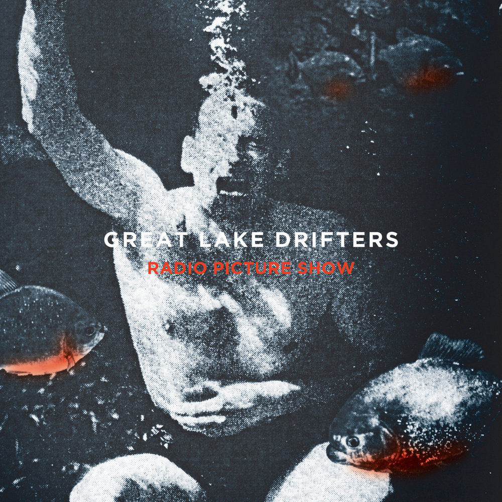 Radio Picture Show   Great Lake Drifters