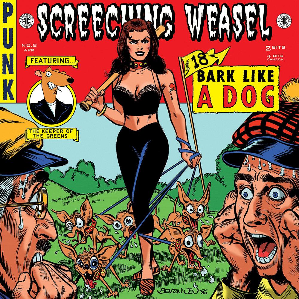 Bark Like A Dog   Screeching Weasel