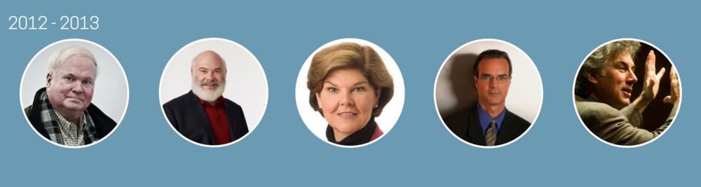 2012 – 2013  Pat Conroy, Andrew Weil, M.D.Ann Compton, James B. Stewart, Rex Ziak