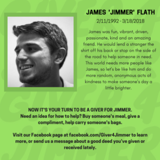 "Have you heard of #giverforjimmer ? James Flath, who died at 26 years old, is being honored by his family and friends through an awesome campaign of kindness for others. At #liverad we LOVE what they're doing and feel connected to this group as we're honoring Matt too. Check out their page and see the good they're doing! Let's continue to remember James & Matt by spreading light and kindness. ""To honor James and his memory, we hope to spread enough kindness to measure the amount he would have had his life continued...Random (anonymous) acts of kindness, for a friend or a stranger, that will brighten someone's day... Whether you pay for someone's meal, or carry their groceries to their car, you're making a positive impact. We should be kind to others every single day, like James was. Maybe it's just a sweet smile or letting someone cut in front of you in traffic, but even something so tiny can change someone's outlook. When you give or receive a good deed, think of James. This is how we'll honor the Jimmer."" #inspiringkindness #compassion #giveback #makeadifference #sharegoodness #randomactsofkindness #honorhismemory"