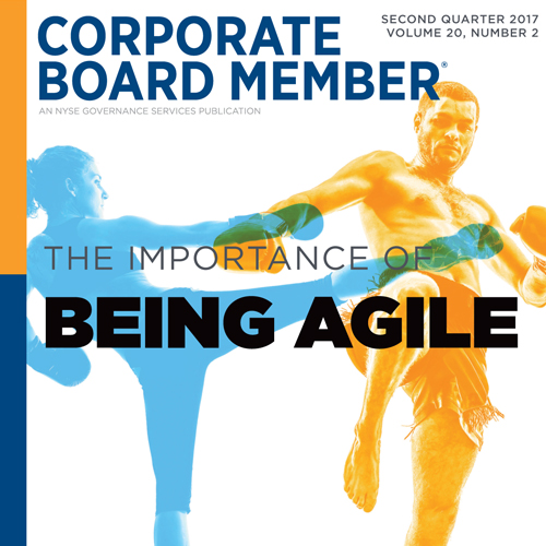 The Importance of Being Agile Current uncertainty and the speed of technological change means public company boards must be nimble and able to retool strategy quickly. READ THE STORY>