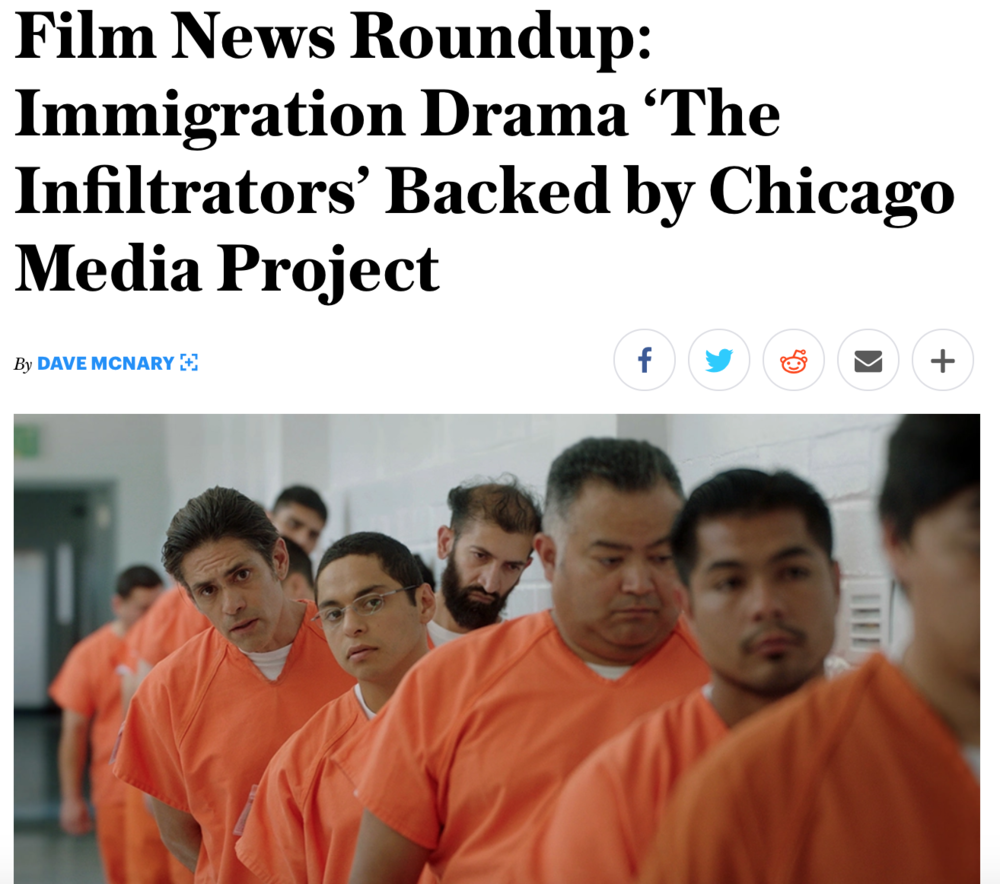 IMMIGRATION DRAMA 'THE INFILTRATORS' BACKED BY CHICAGO MEDIA PROJECTAugust 30, 2018 | Variety Exclusive -