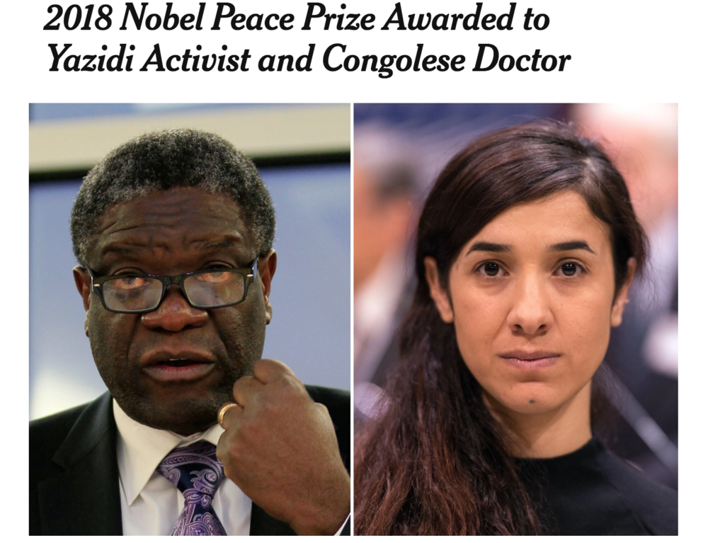 2018 NOBEL PEACE PRIZE AWARDED TO YAZIDI ACTIVIST AND CONGOLESE DOCTOR - October 5, 2018 | The New York Times