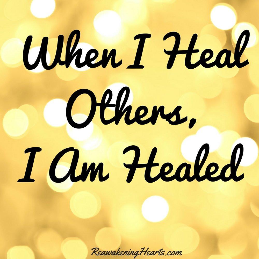 When I Heal Others, I Am  Healed.jpg